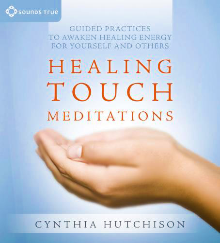 Healing Touch Meditations audio CD from Sounds True